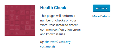 Admin > Plugins > Add New > Health Check > Activate